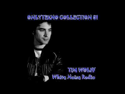 TIM WOLF . DJ Set for Dave Clark WHITE NOISE RADIO Octubre 2005, Onlytekno Collection 81