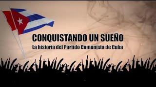 #ENDIRECTO ???? | Conquistando un Sueño (cap.1) | En saludo 8vo. Congreso del Partido Comunista de Cuba