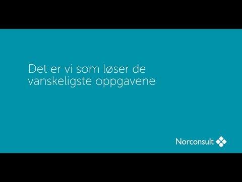 Norconsult - Det er vi som løser de vanskeligste oppgavene