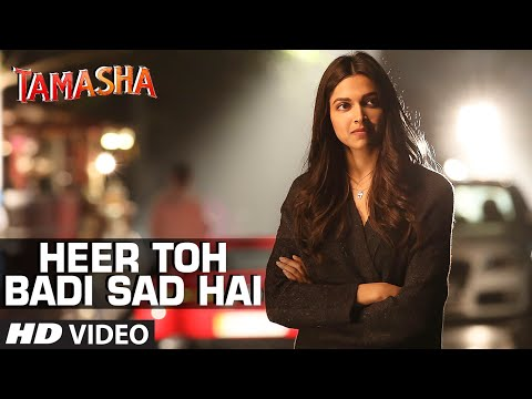 Tamasha - Heer Toh Badi Sad Hai song