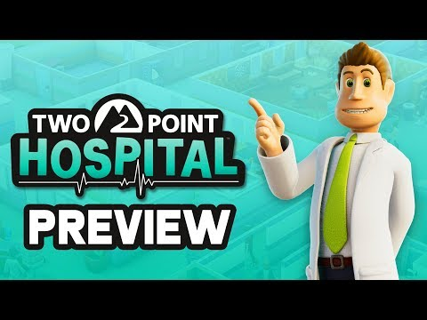 Two Point Hospital Early Walkthrough Part 1 - THEME HOSPITAL IS BACK !!!