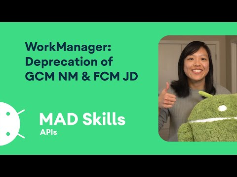 WorkManager: Deprecation of GCM NM & FCM JD - MAD Skills