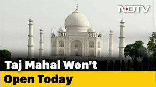 COVID-19 News: Taj Mahal Won't Open Today, Order Cites Risk Of COVID-19 Spread - NDTV