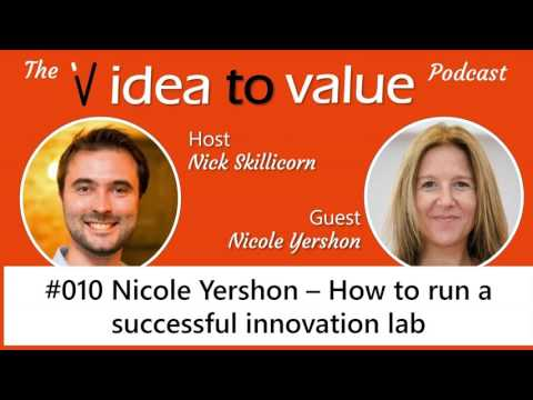 #010 Nicole Yershon - How to run a successful innovation lab