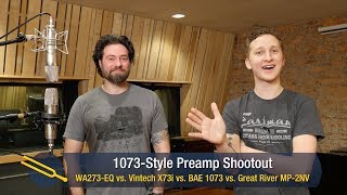 1073-Style Preamp Blind Shootout: WA273-EQ vs. Vintech X73i vs. BAE 1073 vs. Great River MP-2NV