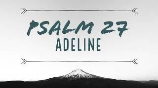 Psalm 27 - Adeline Mirauta