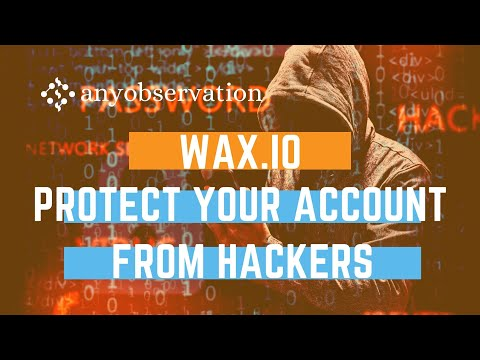 Basic steps to protect your WAX account from hackers | WAX