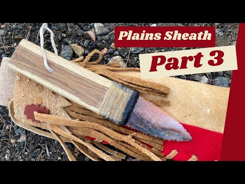 Making A Plains Indian Knife Sheath (Part 3 of 4)