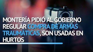 Montería pidió al Gobierno regular compra de armas traumáticas, son usadas en hurtos