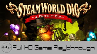 SteamWorld Dig - Full Game Playthrough (No Commentary)