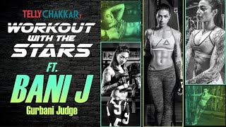 Baani J shares her home workout routine during lockdown | Workout with the stars | Checkout Now! | - TELLYCHAKKAR