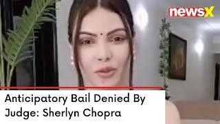 'Anticipatory Bail Denied By Judge' | NewsX Accesses Sherlyn Chopra's Statement | NewsX - NEWSXLIVE