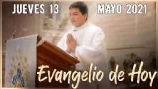 EVANGELIO DE HOY Jueves 13 de Mayo 2021 con el Padre Marcos Galvis