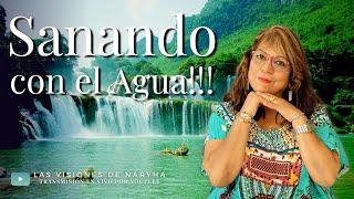 Sanándonos con el Agua!!! #Sanación #Agua #SanaciónconelAgua @Las Visiones de Naryha