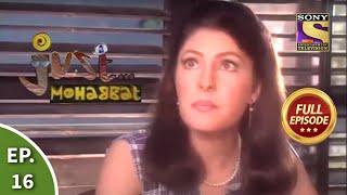 Ep 16 - The Revolution - Just Mohabbat - Full Episode - SETINDIA