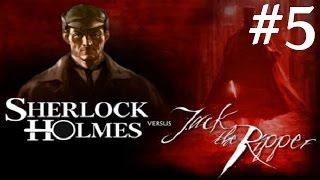 Sherlock Holmes vs. Jack the Ripper Walkthrough part 5