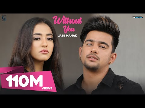 WITHOUT YOU-JASS MANAK Full Video Song With Lyrics | Mp3 Download