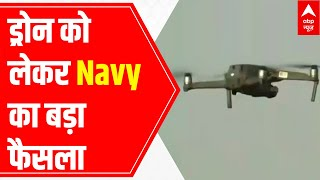 Indian Navy to destroy drones within 3km ambit of its Mumbai installations - ABPNEWSTV