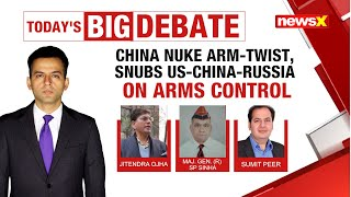 China Nuke Arm-Twist | Snubs US-China-Russia trilateral on arms control | NewsX - NEWSXLIVE