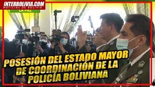 ????  Posesión del Estado Mayor de Coordinación de la Policía Boliviana ????