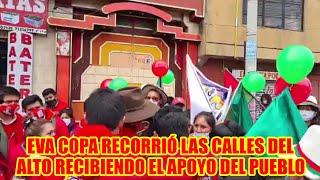 EVA COPA RECORRE LA ZONA 16 DE JULIO EN LA CIUDAD DEL ALTO SALUDANDO AL PUEBLO..