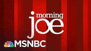 Watch Morning Joe Highlights: May 22 | MSNBC