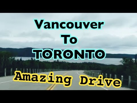 Vancouver to Toronto Canada 4500 Kms amazing drive