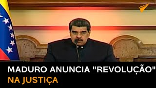 Maduro anuncia 'revolução' para 'estremecer e transformar' a Justiça na Venezuela