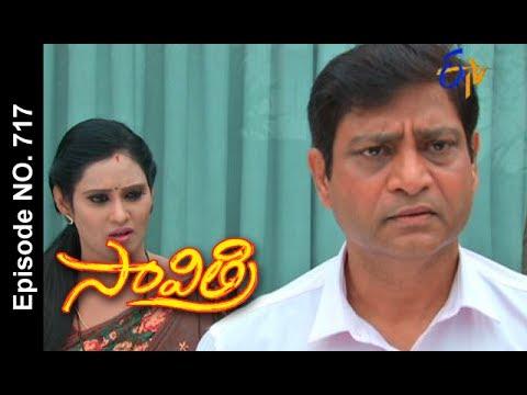 Savithri | 19th July 2017| Full Episode No 717| ETV Telugu | cinevedika.com