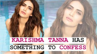 Karishma Tanna has confessions to make | Checkout the Video | TellyChakkar - TELLYCHAKKAR