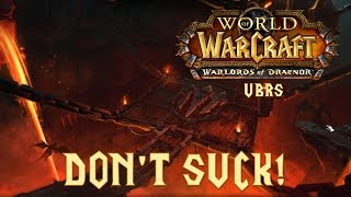 DON'T SUCK: Upper Blackrock Spire (Heroic Guide - WoW)