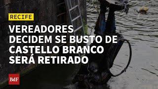 No Recife, vereadores decidem se busto de Castello Branco será retirado