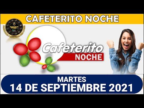 Resultado CAFETERITO NOCHE del martes 14 DE SEPTIEMBRE de 2021
