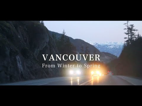 VANCOUVER LIFE | From Winter to Spring | TRAVEL DIARY #2 ♡ EXPLORE CANADA