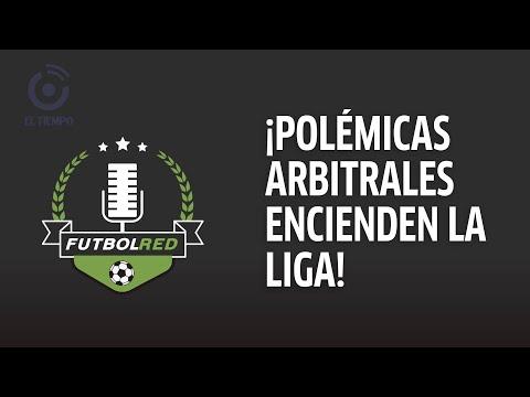 ¡Polémicas arbitrales marcaron la fecha 2 de la Liga!   ContraAtaque