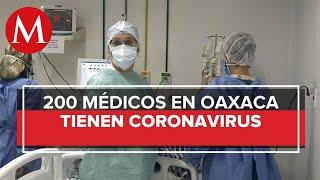 Son 200 los integrantes del personal de salud con covid-19 en Oaxaca