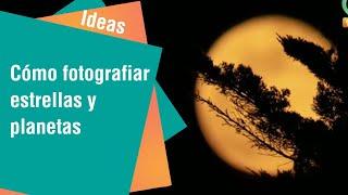 Cómo fotografiar la estrella que más le gusta   Ideas