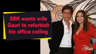 SRK wants wife Gauri to refurbish his office ceiling - BOLLYWOODCOUNTRY
