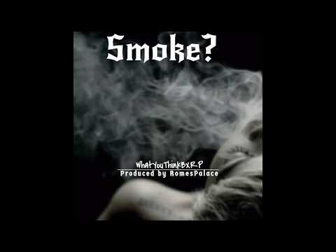 WhatYouThinkBxRP - Smoke?  (AUDIO) *Taylor Girlz Diss Tack*