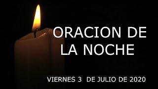 ORACION de la NOCHE de HOY ???? Viernes 3 de Julio de 2020 ???? ORACIONES para DIOS ????