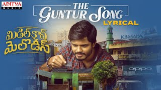 The Guntur Song Lyrical Video  | Middle Class Melodies Songs | Vinod Ananthoju | Sweekar Agasthi - ADITYAMUSIC