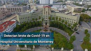 Registran brote de Covid-19 en Hospital Universitario de Monterrey