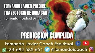 HURACÁN ARTHUR PREDICCIÓN CUMPLIDA 2020| VIDENTE FERNANDO JAVIER COACH ESPIRITUAL|