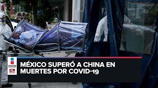 México supera a China en muertes: suma 4 mil 767 (Resumen)