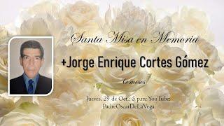SANTA MISA EN MEMORIA DE JORGE ENRIQUE CORTES