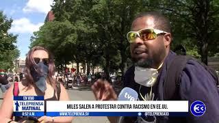 #Teleprensa33 | Miles salen a protestar contra racismo en EE.UU