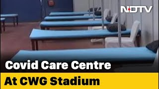 Delhi's Commonwealth Games Stadium Turned To Covid Centre With 600 Beds - NDTV