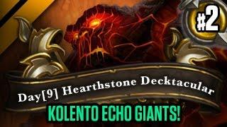 Day[9] HearthStone Decktacular #158 - Kolento Echo Giants! P2