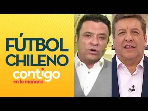 ¡CON TODO! El agudo análisis de JC Rodríguez y Claudio Palma de fútbol chileno -Contigo en La Mañana