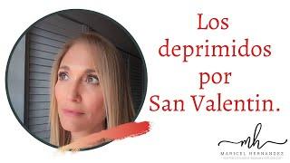 LOS DEPRIMIDOS POR SAN VALENTIN
